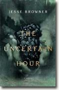 Buy *The Uncertain Hour* by Jesse Browner online