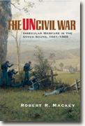 *The Uncivil War: Irregular Warfare In The Upper South, 1861-1865* by Robert R. Mackey