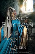 Buy *The Unfaithful Queen: A Novel of Henry VIII's Fifth Wife* by Carolly Ericksononline