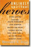 *Unlikely Spiritual Heroes* by Brennan R. Hill