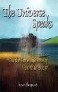 *The Universe Speaks: On the Love and Pain of 2012 to 2025* by Roar Sheppard