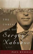 *The Unreal Life of Sergey Nabokov* by Paul Russell