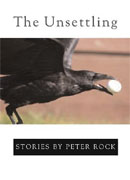 *The Unsettling: Stories* by Peter Rock