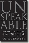 Buy *Unspeakable: Facing Up to the Challenge of Evil* by Os Guinness online