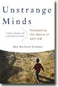 *Unstrange Minds: Remapping the World of Autism* by Roy Richard Grinker