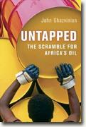 *Untapped: The Scramble for Africa's Oil* by John Ghazvinian