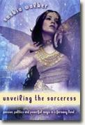 Buy *Unveiling the Sorceress * by Saskia Walker online