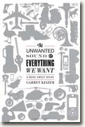 Buy *The Unwanted Sound of Everything We Want: A Book About Noise* by Garret Keizer online