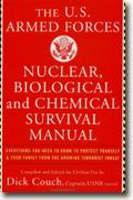 The U.S. Armed Forces Nuclear, Biological and Chemical Survival Manual: Everything You Need to Know to Protect Yourself & Your Family from the Growing Terrorist Threat