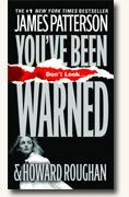 *You've Been Warned* by James Patterson and Howard Roughan