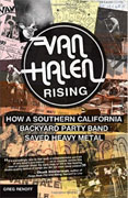 Buy *Van Halen Rising: How a Southern California Backyard Party Band Saved Heavy Metal* by Greg Renoffo nline