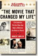 "*Variety's ""The Movie That Changed My Life"": 120 Celebrities Pick the Films that Made a Difference (for Better or Worse)* by Robert Hofler"