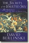 Buy *The Secrets of the Vaulted Sky: Astrology and the Art of Prediction* online