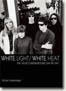 Buy *White Light/White Heat: The Velvet Underground Day by Day* by Richie Unterberger online