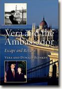 *Vera and the Ambassador: Escape and Return* by Vera and Donald Blinken