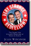 *Very Strange Bedfellows: The Short and Unhappy Marriage of Richard Nixon & Spiro Agnew* by Jules Witcover