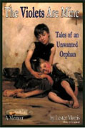Buy *The Violets Are Mine: Tales of an Unwanted Orphan - A Memoir* by Lester Morris online
