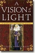 *A Vision of Light: A Margaret of Ashbury Novel* by Judith Merkle Riley