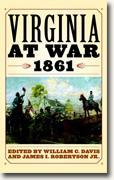 *Virginia at War, 1861* by William C. Davis and James I. Robertson, editors