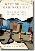 Buy *Waiting for an Ordinary Day: The Unraveling of Life in Iraq* by Farnaz Fassihi online