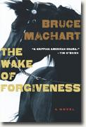 *The Wake of Forgiveness* by Bruce Machart