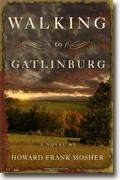 *Walking to Gatlinburg* by Howard Frank Mosher