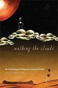 Buy *Walking the Clouds: An Anthology of Indigenous Science Fiction (Sun Tracks)* by Grace L. Dillon