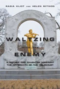 Buy *Waltzing With the Enemy: A Mother and Daughter Confront the Aftermath of the Holocaust* by Rasia Kliot and Helen Mitsios online