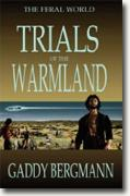 *The Feral World: Trials of the Warmland* by Gaddy Bergmann
