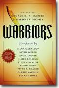 *Warriors* by George R.R. Martin and Gardner Dozois, editors
