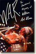 Buy *W.A.R.: The Unauthorized Biography of William Axl Rose* by Mick Wall online