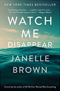 Buy *Watch Me Disappear* by Janelle Brownonline