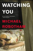 *Watching You* by Michael Robotham