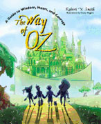 *The Way of Oz: A Guide to Wisdom, Heart, and Courage* by Robert V. Smith, illustrated by Dusty Higgins