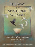 *The Way of the Mysterial Woman: Upgrading How You Live, Love, and Lead* by Suzanne Anderson, MA, and Susan Cannon, PhD