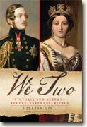 Buy *We Two: Victoria and Albert - Rulers, Partners, Rivals* by Gillian Gill online