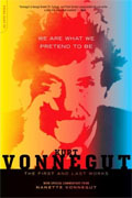 *We Are What We Pretend to Be: First and Last Works* by Kurt Vonnegut