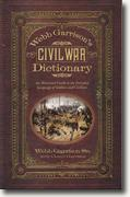 Buy *Webb Garrison's Civil War Dictionary: An Illustrated Guide to the Everyday Language of Soldiers and Civilians* by Webb Garrison, Sr. and Cheryl Garrison online