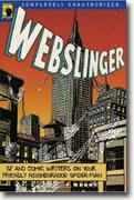 *Webslinger: Unauthorized Essays on Your Friendly Neighborhood Spider-Man* by Glenn Yeffeth, editor