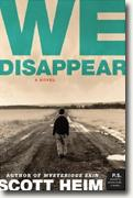 *We Disappear* by Scott Heim