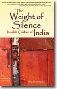 *The Weight of Silence: Invisible Children of India* by Shelley Seale