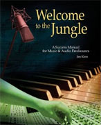 Buy *Welcome to the Jungle: A Success Manual for Music and Audio Freelancers (Music Pro Guides)* by Jim Klein online