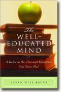 The Well-Educated Mind: A Guide to the Classical Education You Never Had* online