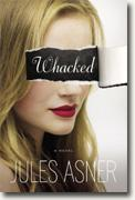 Buy *Whacked* by Jules Asner online