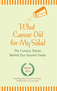 Buy *What Caesar Did for My Salad: The Curious Stories Behind Our Favorite Foods* by Albert Jack online