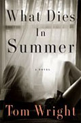Buy *What Dies in Summer* by Tom Wright online