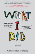 Buy *What I Did* by Christopher Waklingonline