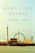 Buy *What I Had before I Had You* by Sarah Cornwell online