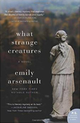 *What Strange Creatures* by Emily Arsenault