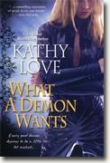 Buy *What a Demon Wants* by Kathy Love online